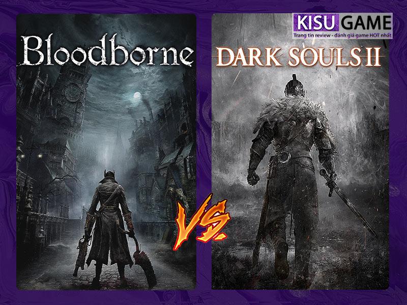 Bloodborne vs Dark Souls 2 được hình thành song song và độc lập