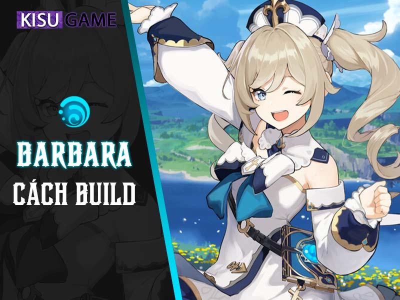Genshin Impact - Top 6 nhân vật mạnh nhất - Siêu hỗ trợ Barbara