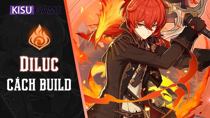 Genshin Impact nhân vật mạnh nhất của tựa game chắc chắn là Diluc