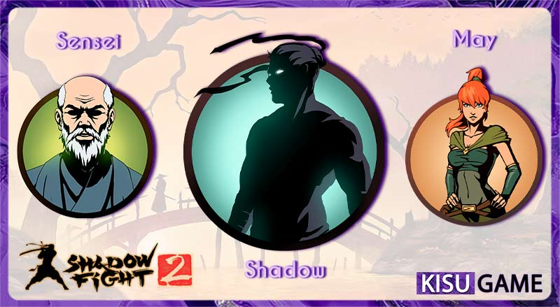 Sensei và May là 2 bạn đồng hành đầu tiên của Shadow trong cốt truyện game Shadow Fight 2
